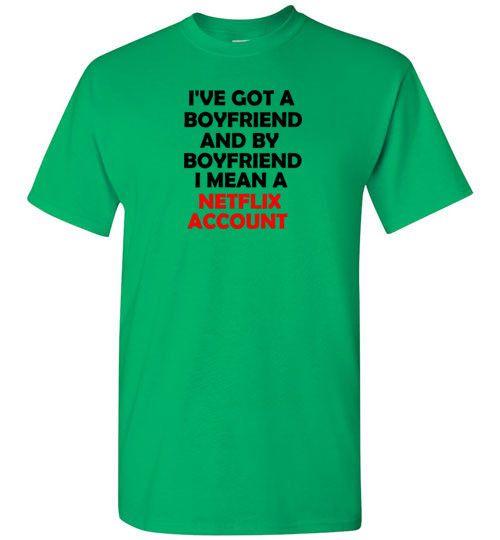I've Got a Boyfriend and By Boyfriend I Mean a Netflix Account