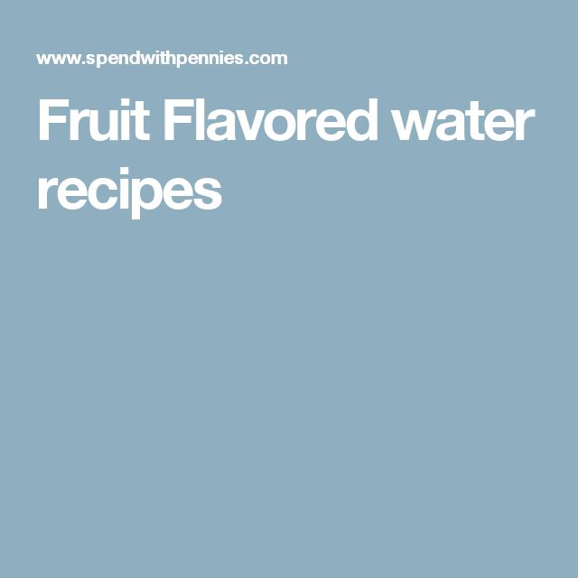 Fruit Flavored water recipes