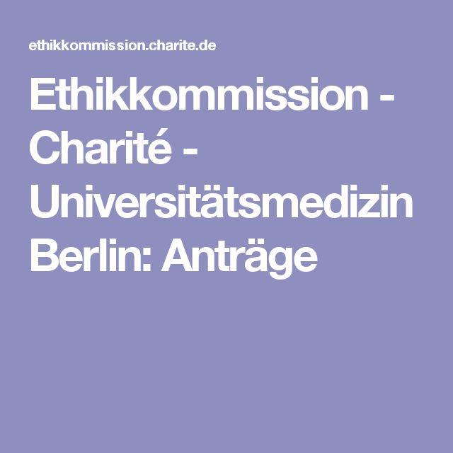 Ethikkommission - Charité - Universitätsmedizin Berlin: Anträge