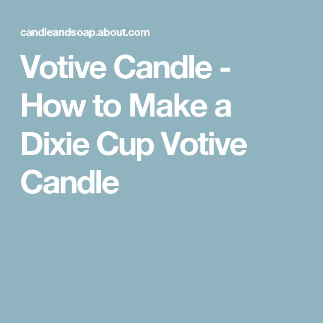 Votive Candle - How to Make a Dixie Cup Votive Candle