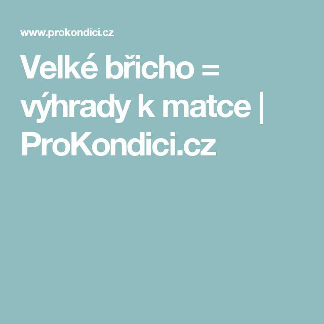 Velké břicho = výhrady k matce   ProKondici.cz