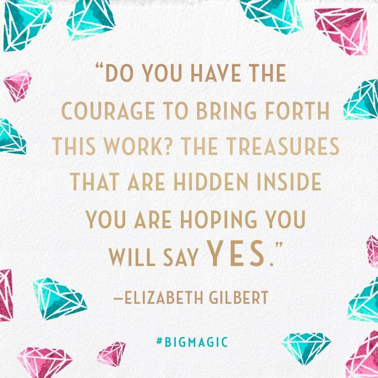 22 Motivational Quotes From Elizabeth Gilbert's Big Magic