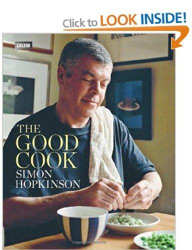 The Good Cook: Amazon.co.uk: Simon Hopkinson: Books