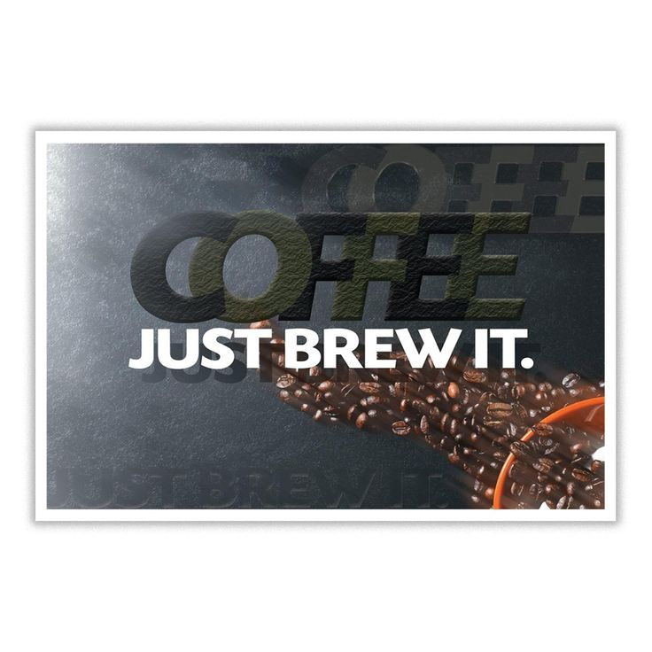 COFFEE JUST BREW IT poster