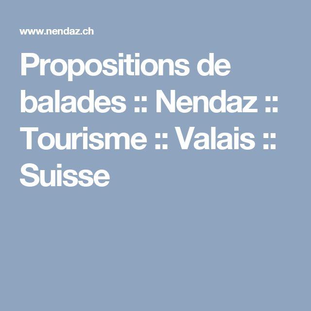 Propositions de balades :: Nendaz :: Tourisme :: Valais :: Suisse