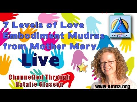 Channeled from Mother Mary 7 Levels of Love Embodiment Mudras - Natalie Glasson