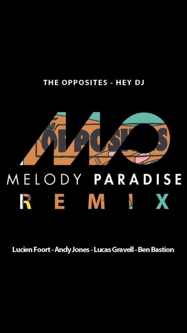 The Opposites - Hey DJ (Melody Paradise Remix)  - Lucien Foort - Andy Jones - Lucas Gravell - Ben Bastion