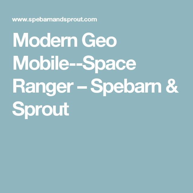 Modern Geo Mobile--Space Ranger – Spebarn & Sprout