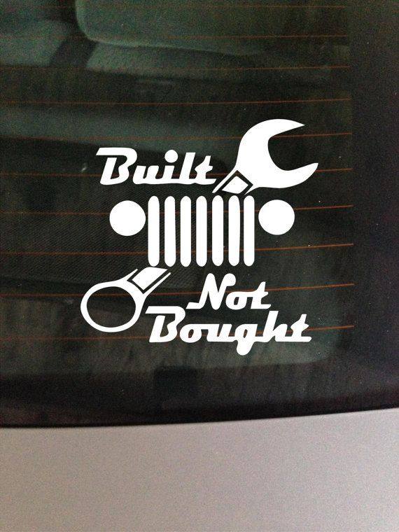 Built not bought vinyl window decal sticker
