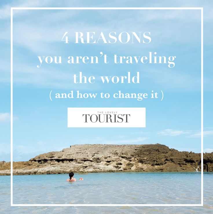 4 Reasons you aren't Traveling the world and how to change it! | The Lovely Tourist