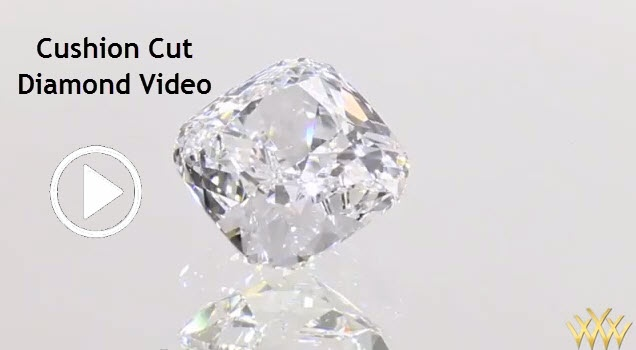 """Cushion Cut Diamond Video - Cushion cut diamonds, often referred to as """"antique cushion"""", resemble a pillow with their square to rectangular shape and soft corners."""