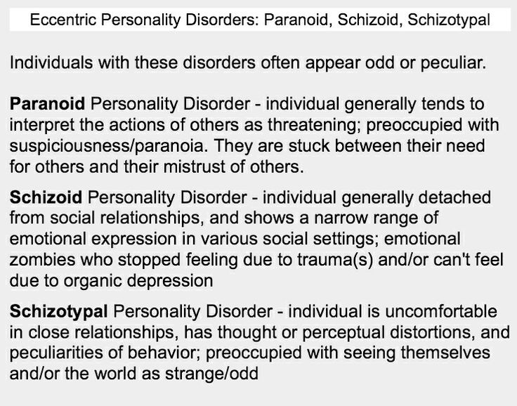 schizotypal personality disorder traits It includes paranoid personality disorder, schizoid personality disorder, and schizotypal personality disorders the common features of the personality disorders in this cluster are social awkwardness and social withdrawal.