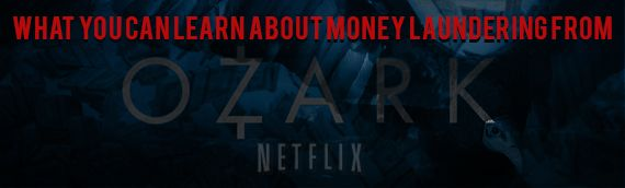 What You Can Learn About Money Laundering from Ozark - https://truthbehindnumbers.com/what-you-can-learn-about-money-laudering-from-ozark/