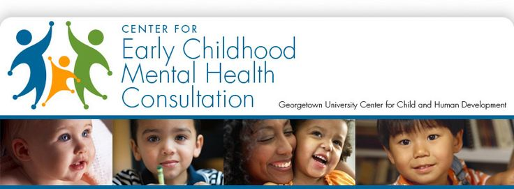 The Effective Mental Health Consultant | Georgetown University, Early Childhood Mental Health