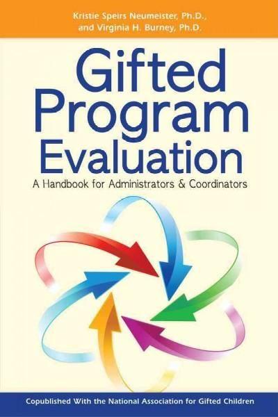 Gifted Program Evaluation: A Handbook for Administrators & Coordinators