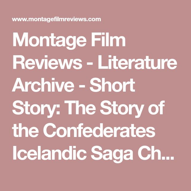 Montage Film Reviews - Literature Archive - Short Story: The Story of the Confederates Icelandic Saga Chapters 1-6
