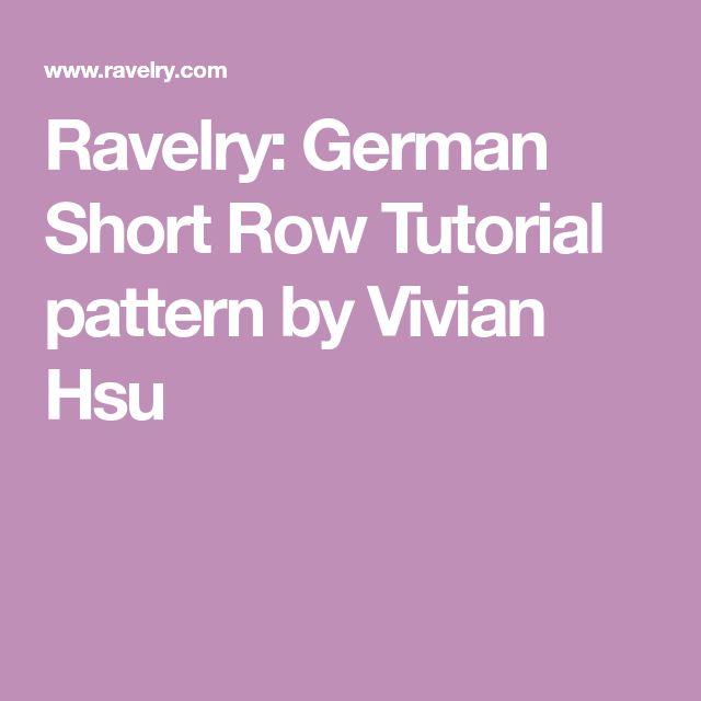 Ravelry: German Short Row Tutorial pattern by Vivian Hsu