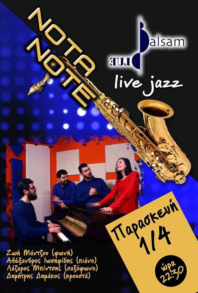 Balsam Blue Live Jazz @ Nota Note στη Βέροια ! ! !  Τα καλύτερα έρχονται την Παρασκευή και τα φέρνουν οι Balsam Blue ! Ένα ξεχωριστό πρόγραμμα με διασκευές ελληνικών και ξένων τραγουδιών ! ! ! Μαγικές βραδιές με σαξόφωνο & πιάνο σ έναν ιδανικό χώρο...!  Ζωή Μάντζου (Φωνή)Αλέξανδρος Ιωσηφίδης (Πιάνο)Λάζαρος Μπίντσης (Σαξόφωνο)Δημήτρης Δημάκος (Κρουστά)