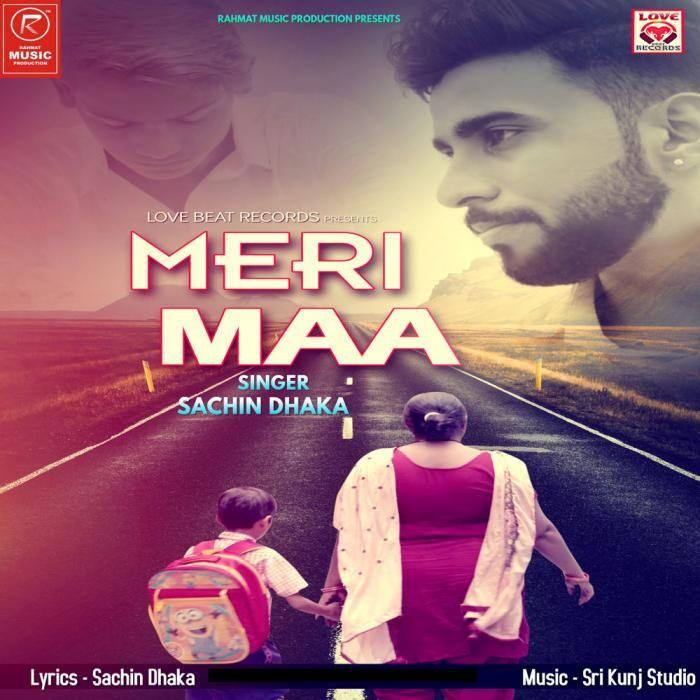 Meri Maa By Sachin Dhaka Mp3 Punjabi Song Download And Listen Music Love Songs Best Songs