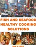 Fish and Seafood Healthy Cooking Solutions-【電子ブック版】【楽天市場】