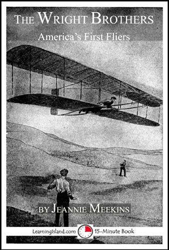 The Wright Brothers: America's First Fliers (15-Minute Books Book 626) by Jeannie Meekins, http://www.amazon.com/dp/B00KNKPUQ6/ref=cm_sw_r_pi_dp_tlIRtb1HKD277