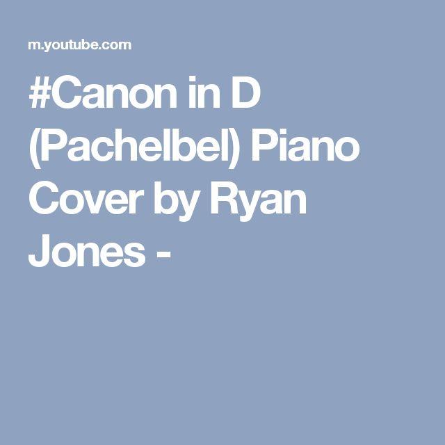 #Canon in D (Pachelbel) Piano Cover by Ryan Jones -