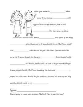 This is a mad lib I made for a fairy tale unit. There is two sheets. The first is the actual mad lib. The second sheet is a recording sheet where students can put their ideas.