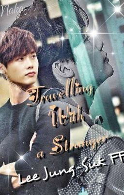 """I just published """"Chapter 1"""" of my story """"Travelling With A Stranger (Lee Jung-Suk FF)"""". #leejungsuk #ff #fanfic #fanfiction"""