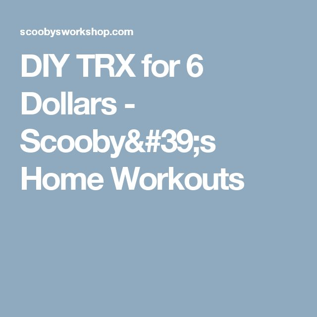DIY TRX for 6 Dollars - Scooby's Home Workouts