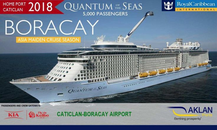 Boracay Frenzy – 5000 Guests at once – Royal Caribbean  The Boracay Frenzy continues: Royal Caribbean coming 2018 with Cruise Ships. Boracay Frenzy - the full title image Two years ago, Royal Caribbean International Cruise line (RCCL) had identified three sites – Manila, Caticlan and Palawan for their possible home port in the Philippines. They decided to choose Caticlan because of Boracay. The Aklan province has also 2 airports, Kalibo... #aklanprovince #boracayfrenzy #caticlanport