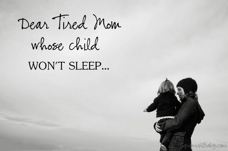Dear tired mom whose child wont sleep… This gave me the pick me up I needed.. It's been 3 years of sleep deprivation. Thank you to this amazing lady/mom who wrote this.