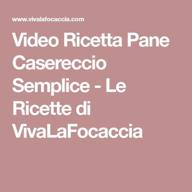 Video Ricetta Pane Casereccio Semplice - Le Ricette di VivaLaFocaccia