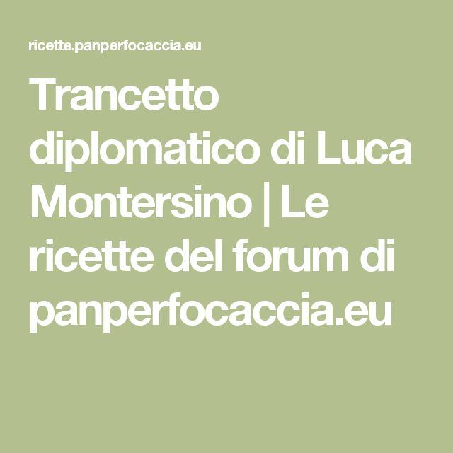 Trancetto diplomatico di Luca Montersino | Le ricette del forum di panperfocaccia.eu