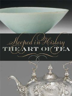 Steeped in History: The Art of Tea by Beatrice Hohenegger. Save 39 Off!. $24.58. Publisher: University of Washington Press (December 1, 2009)