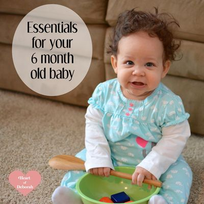 Essentials for My 6 Month Old Baby - Best products for feeding, sleeping, and playing! Heart of Deborah