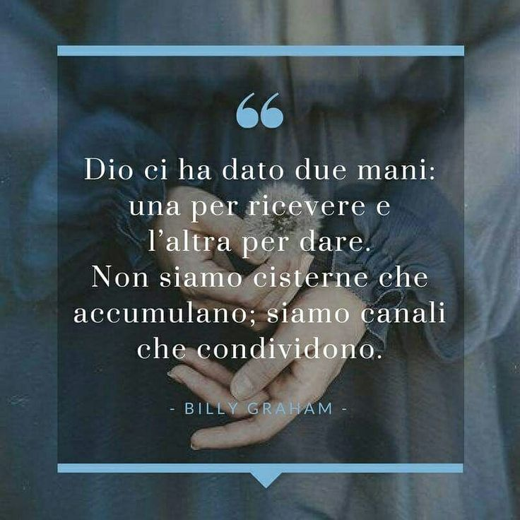 #BillyGraham #citazioni #frasicristiane #altruismo #GrazieGesù #carità #amore #compassione #incoraggiamento #motivazione #pensieri #devotional #dailydevotion #fortificatinellagrazia