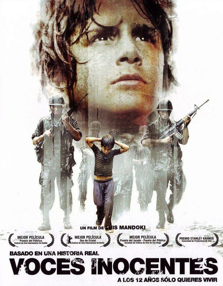 """""""Voces Inocentes"""" (2004) - a mexican movie directed by Luis Mandoki. The plot is set during the Salvadoran Civil War, and is based on writer Óscar Torres's childhood. The film serves as a general commentary on the military use of children."""