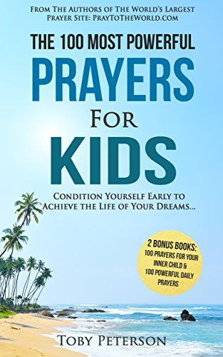 Prayer | The 100 Most Powerful Prayers For Kids | 2 Amazi... https://www.amazon.com/dp/B01IJCKC08/ref=cm_sw_r_pi_dp_x_M1WKybC9ZNQHY