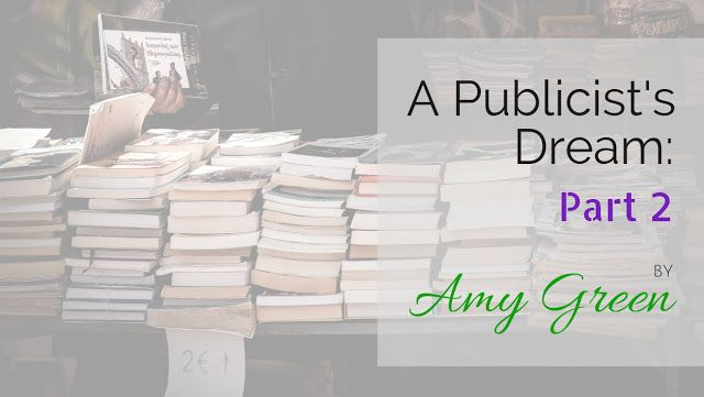 Guest Post & Giveaway: A Publicist*s Dream Part 2 by Amy Green of Bethany House Publishers - Just Commonly