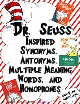 ENJOY!The next two worksheets and answer key pages uses the titles of DR.SEUSS books to explore or review synonyms, antonyms, homophones, and multiple meaning words.Copy them front to back or one at a time. I find the multiple meaning word page to be more challenging for students, but it all depends on how you students think.Each page has the new book title as well.