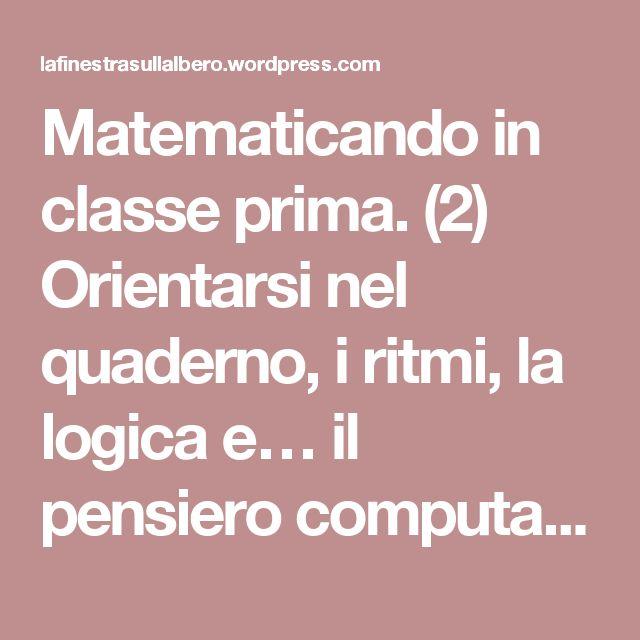 Matematicando in classe prima. (2) Orientarsi nel quaderno, i ritmi, la logica e… il pensiero computazionale   La finestra sull'albero