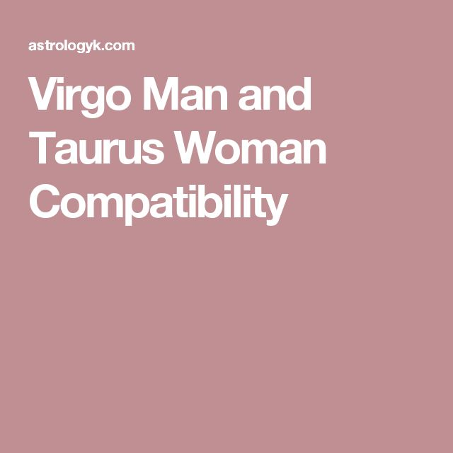 Virgo Man and Taurus Woman Compatibility