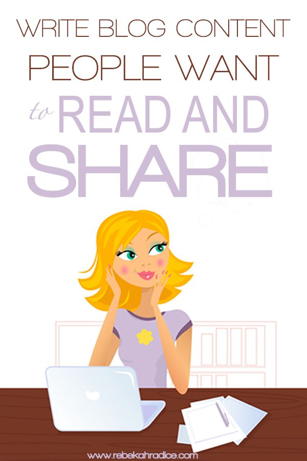 How to Write Blog Content That People Want to Read and Share by @Rebekah Ahn Radice