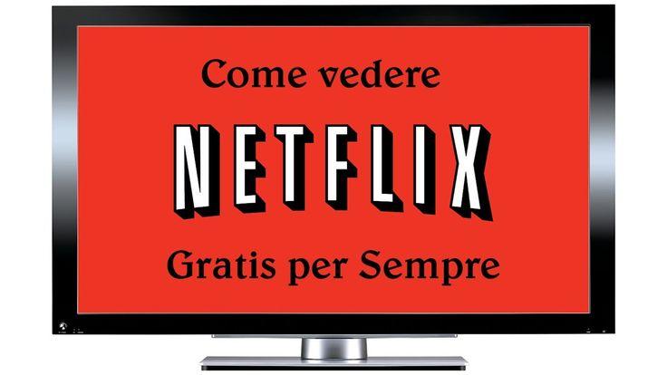Netflix Gratis per sempre Tutorial Il metodo più semplice del Web