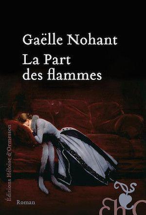 Nohant, Gaëlle - La Part des flammes