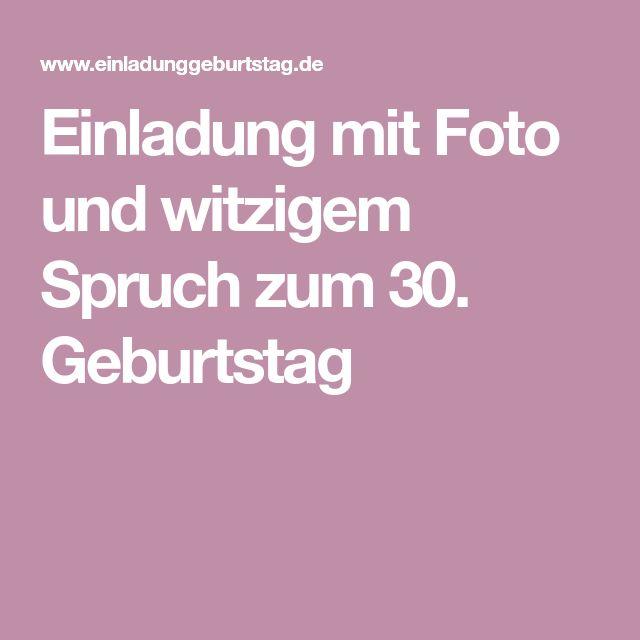 Einladung Mit Foto Und Witzigem Spruch Zum 30. Geburtstag