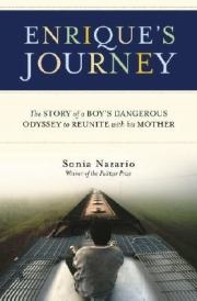 ENRIQUE'S JOURNEY : The Story of a Boy's Dangerous Odyssey to Reunite with His Mother  By Sonia Nazario