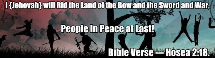 """WAR --- NO MORE WAR'S / WAR'S TO CEASE GOD'S PROMISE OF A TIME'S OF PEACE Can…(Psalm 72:12-16) Through Jesus Christ, God promises to make """"wars to cease to the extremity of the earth."""" w05 11/1 pp. 4-7 - The Watchtower—2005 //w05 11/15 pp. 17-21 Hosea's Prophecy Helps Us to Walk With God """"After Jehovah they will walk.""""—HOSEA 11:10."""