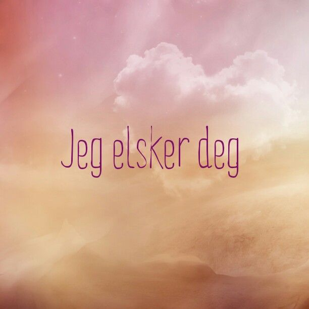 Jeg Elsker Deg- I love you in Norwegian- makes me think of my Grandma Anderson.  Miss her and Grandpa a lot!
