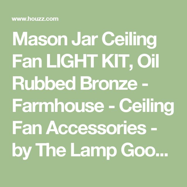 Mason Jar Ceiling Fan LIGHT KIT, Oil Rubbed Bronze - Farmhouse - Ceiling Fan Accessories - by The Lamp Goods